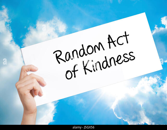 a random act of kindness essay Random acts of kindness for our random act of kindness project we decided to surprise a teacher with flowers, candy, and pictures of her favorite animals.