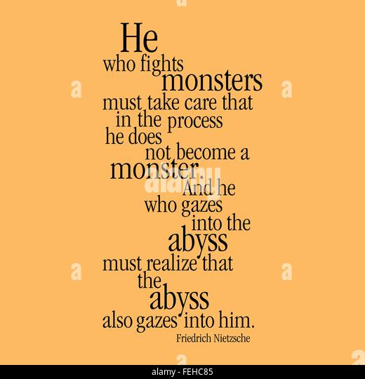 he who fights monsters He who fights monsters quotes - 1 he who fights with monsters might take care lest he thereby become a monster is not life a hundred times too short for us to bore ourselves.