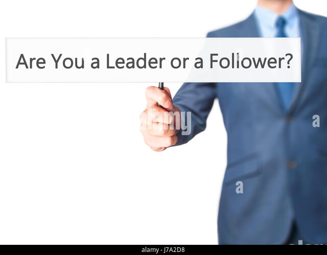 are you a leader or a follower Steve jobs and the other guy follow they are/were leaders for their companies, yes however, they spent most of their time following:  customers.